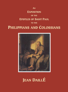 Daillé on Philippians & Colossians