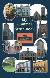 My Clonmel Scrapbook