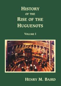 Rise of the Huguenots (2 vols)
