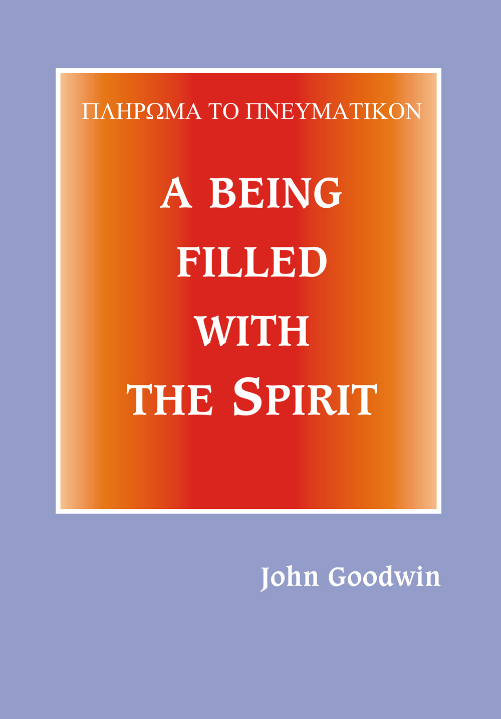 A Being Filled with the Spirit
