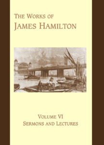 James Hamilton Sermons and Lectures